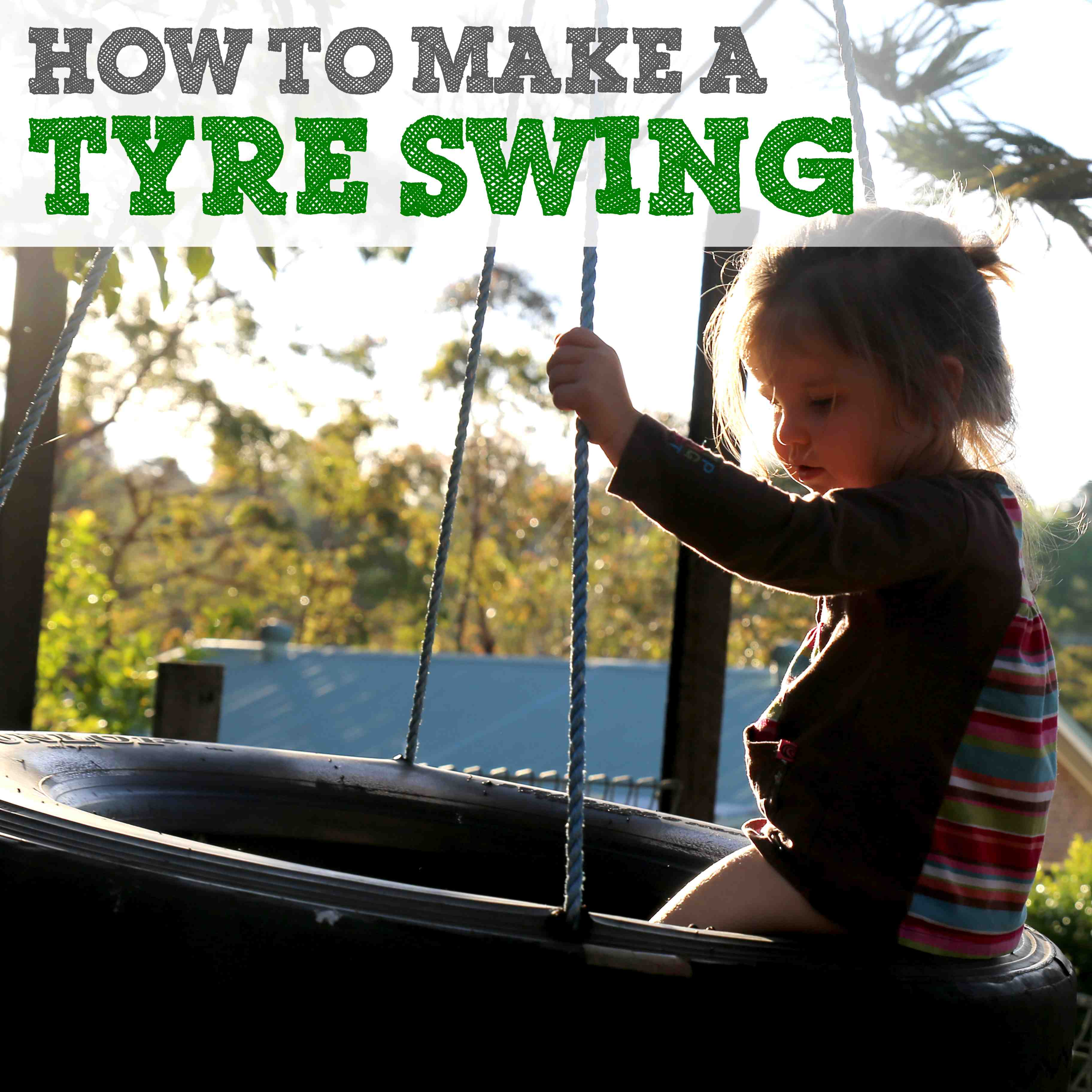 How to make a tyre swing down to earth mother for How to make an outdoor swing