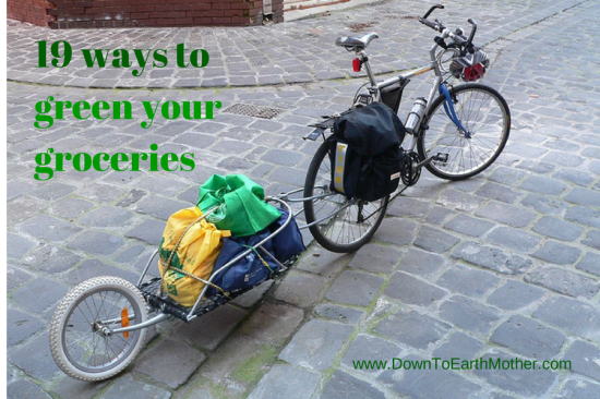19 ways to green your groceries